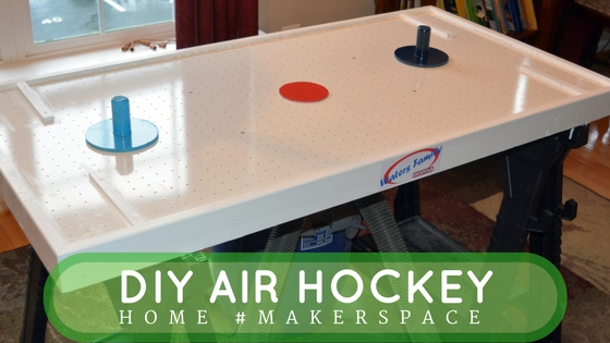 Home #Makerspace: DIY Air Hockey Table for Under $40 | woodshopcowboy